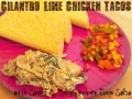 cilantro-lime chicken tacos